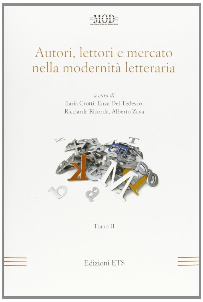 Autori, lettori e mercato nella modernità letteraria. Vol. 2