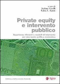 Private equity e intervento pubblico. Esperienze rilevanti e modelli di intervento per una nuova politica economica