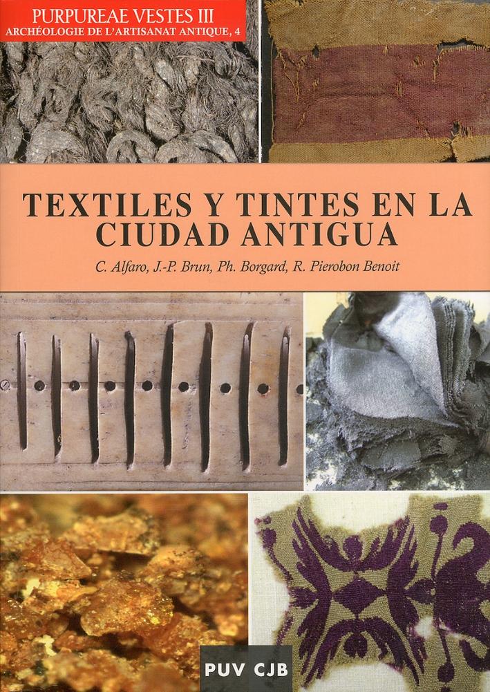 Textiles y tintes en la ciudad antigua. [Ed. Italiana, Inglese e Francese].