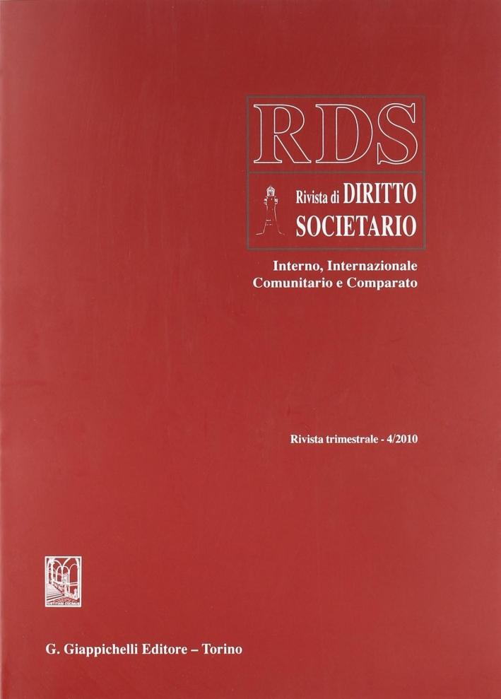 RDS. Rivista di diritto societario interno, internazionale comunitario e comparato (2010). Vol. 4.
