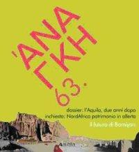 Ananke. 63. Cultura storia e tecniche della conservazione. Dossier. L'Aquila, Due Anni Dopo  Inchiesta: Nord Africa Patrimonio in Allerta. Maggio 2011.