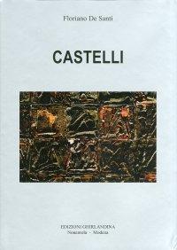 Egidio Castelli. Il segno e la materia come fuga lirica. [Ed.Italiana e Inglese]