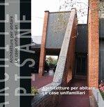 Architetture pisane (2011) vol. 22-23: Architettura per abitare. Le case unifamiliari. Ediz. illustrata