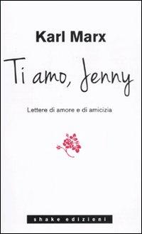 Ti amo Jenny. Lettere di amore e di amicizia.