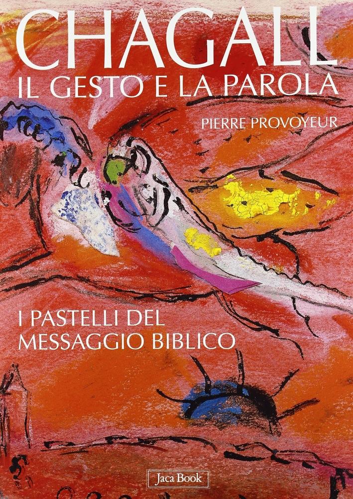Chagall. Il gesto e la parola. I pastelli del messaggio biblico.