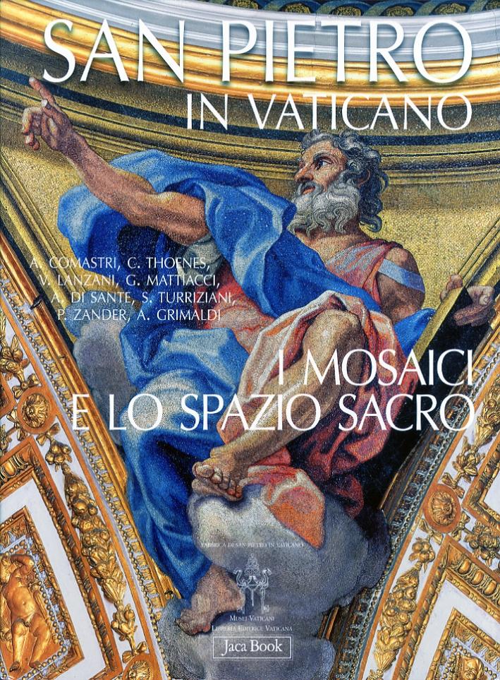 San Pietro in Vaticano. I Mosaici e lo Spazio Sacro.