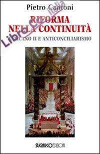 Riforma nella continuità. Vaticano II e anticonciliarismo.