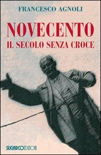 Novecento. Il secolo senza croce.
