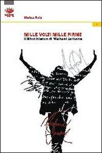 Michael Jackson. Mille volti mille firme.
