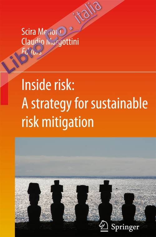 Inside risk. A strategy for sustainable risk mitigation.