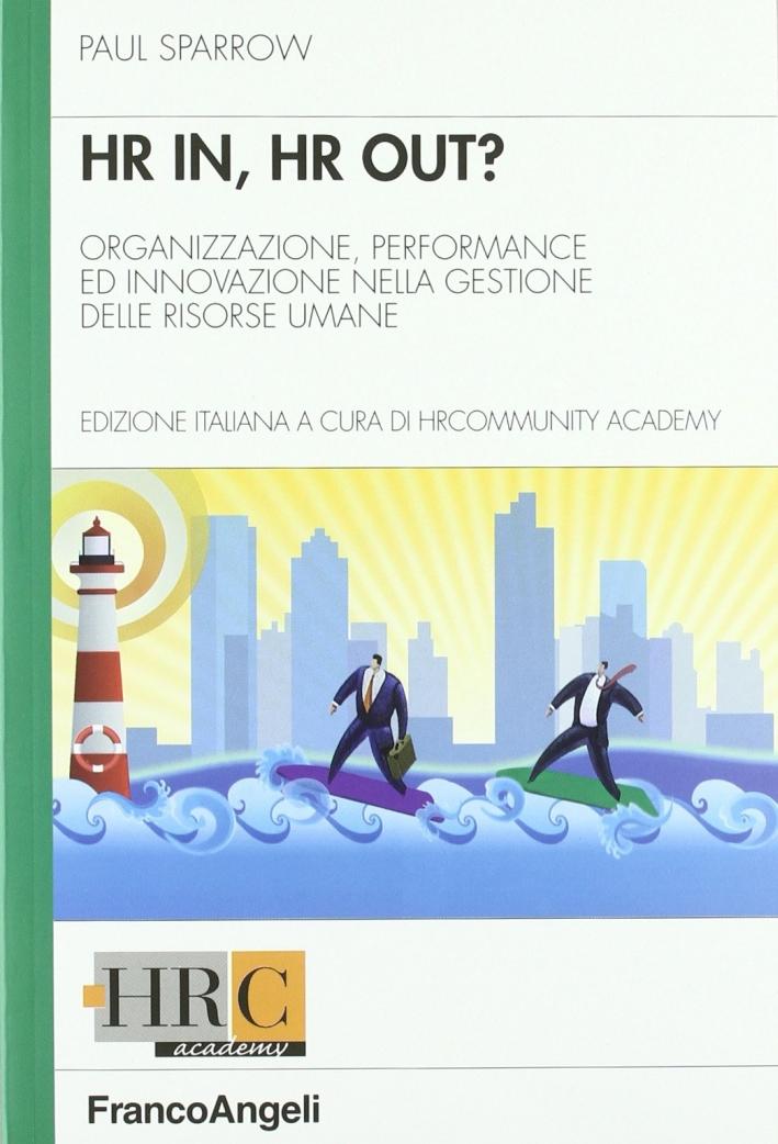 Hr in, hr out? Organizzazione, performance ed innovazione nella gestione delle risorse umane.