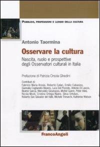 Osservare la cultura. Nascita, ruolo e prospettive degli osservatori culturali in Italia.