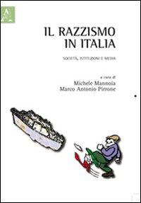 Il razzismo in Italia. Società, istituzioni e media.