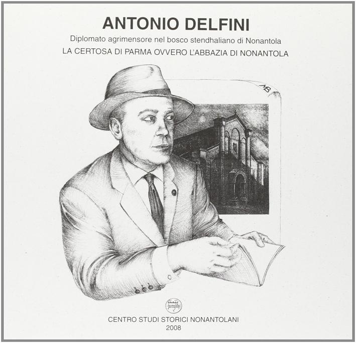 Antonio Delfini. La certosa di Parma ovvero l'abbazia di Nonantola.