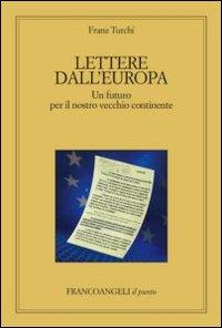 Lettere dall'Europa. Un futuro per il nostro vecchio continente.