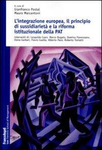 L'integrazione europea, il principio di sussidiarietà e la riforma della P. A. T.