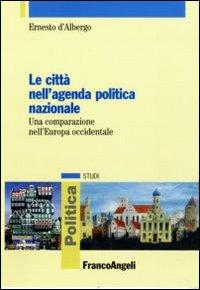 Le città nell'agenda politica nazionale. Una comparazione nell'Europa occidentale.