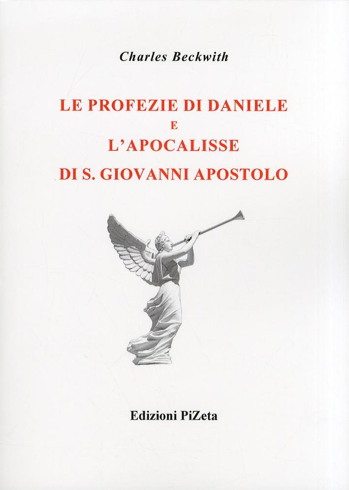Le profezie di Daniele e l'Apocalisse di S. Giovanni Apostolo.