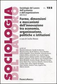 Forme, dimensioni e meccanismi dell'innovazione tra economia, organizzazione, politiche e istituzioni.