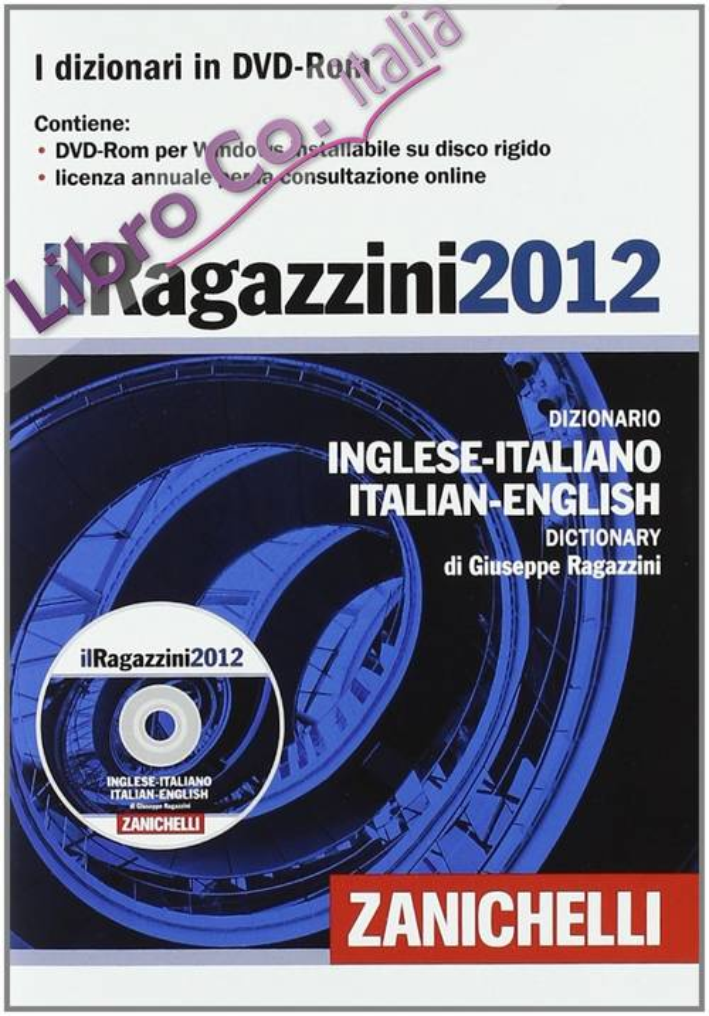 Il Ragazzini 2012. Dizionario Inglese-Italiano, Italiano Inglese. con Aggiornamento Online. DVD-ROM.