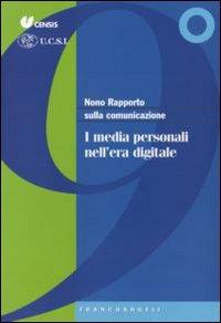 Nono rapporto sulla comunicazione. I media personali nell'era digitale.