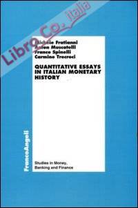 Quantitative essays in italian monetary history.