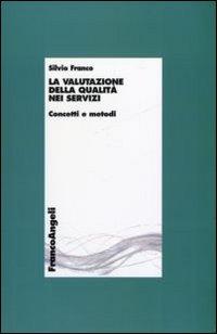 La valutazione della qualità nei servizi. Concetti e metodi.