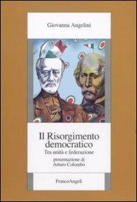 Il Risorgimento democratico. Tra unità e federazione.