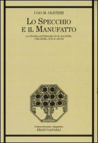 Lo specchio e il manufatto. La teoria letteraria in M. Bachtin, «Tel Quel» e H. R. Jauss.
