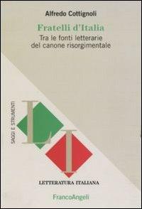 Fratelli d'Italia. Tra le fonti letterarie del canone risorgimentale.