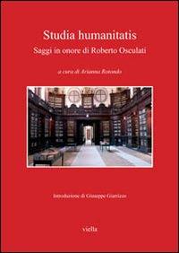 Studia humanitatis. Saggi in onore di Roberto Osculati.