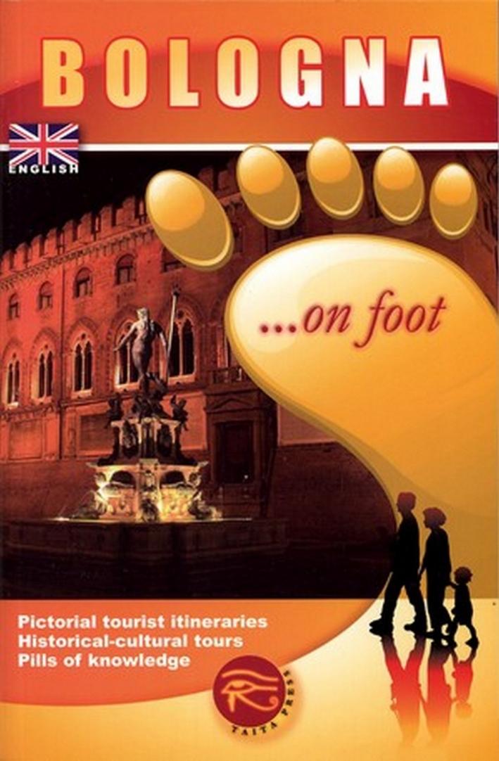 Bologna... a piedi. Ediz. inglese.
