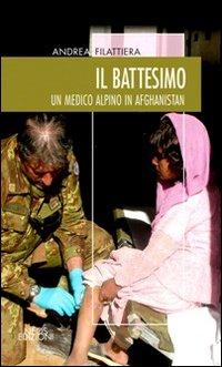 Il battesimo. Un medico alpino in Afghanistan