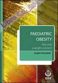 Paediatric obesity. Not only a weight concern. Con aggiornamento online
