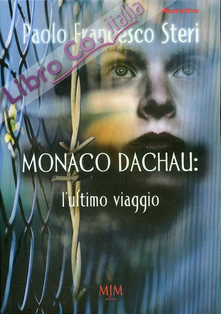 Monaco Dachau. L'ultimo Viaggio.