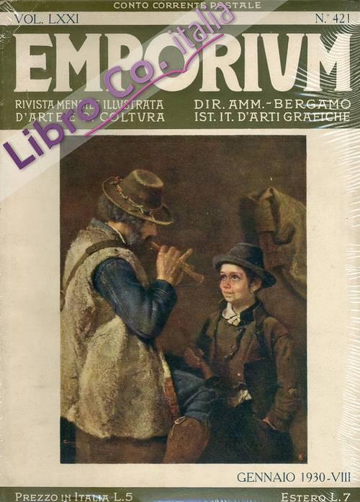 Emporium. Rivista Mensile Illustrata d'Arte e di Cultura. 12 Volumi. Anno 1930