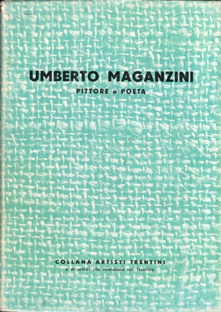 Umberto Maganzini. Pittore e Poeta.