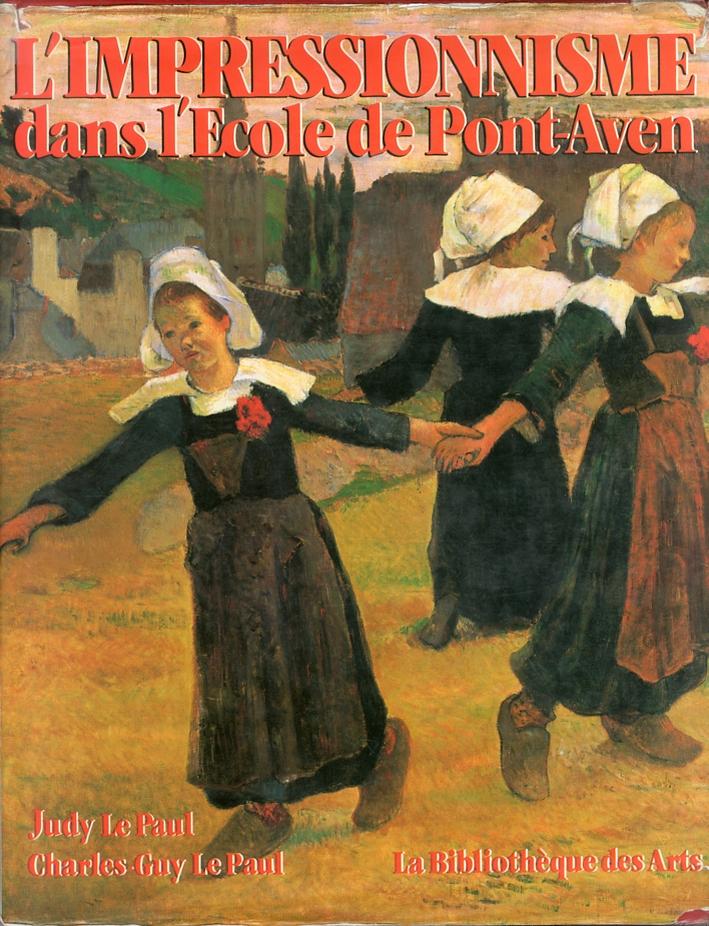 L'Impressionnisme dans l'Ecole de Pont-Aven. Monet, Renoir, Gauguin et leurs disciples