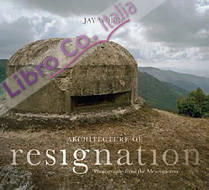 Architecture of Resignation. Photographs From the Mezzogiorno
