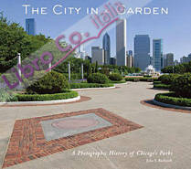 The City in a Garden. A Photographic History of Chicago'S Parks