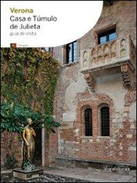 Verona. Casa e túmulo de Jiulieta. Ediz. portoghese.