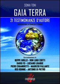 Gaia terra. 21 testimonianze d'autore.