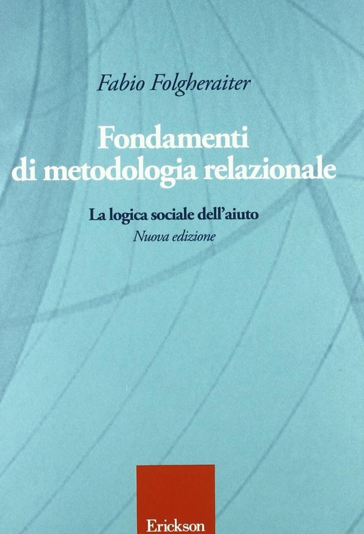 Fondamenti di metodologia relazionale. La logica sociale dell'aiuto.