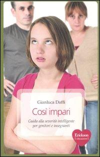 Così impari. Guida alla severità intelligente per genitori e insegnanti