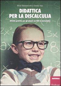 Didattica per la discalculia. Attività pratiche per gli alunni con DSA in matematica