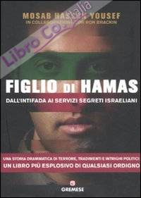 Figlio di Hamas. Dall'intifada ai servizi segreti israeliani.