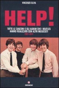 Help! Tutte le canzoni e gli album che i Beatles hanno realizzato con altri musicisti. 1961-2011.