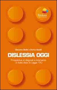 Dislessia oggi. Prospettive di diagnosi e intervento in Italia dopo la legge 170.