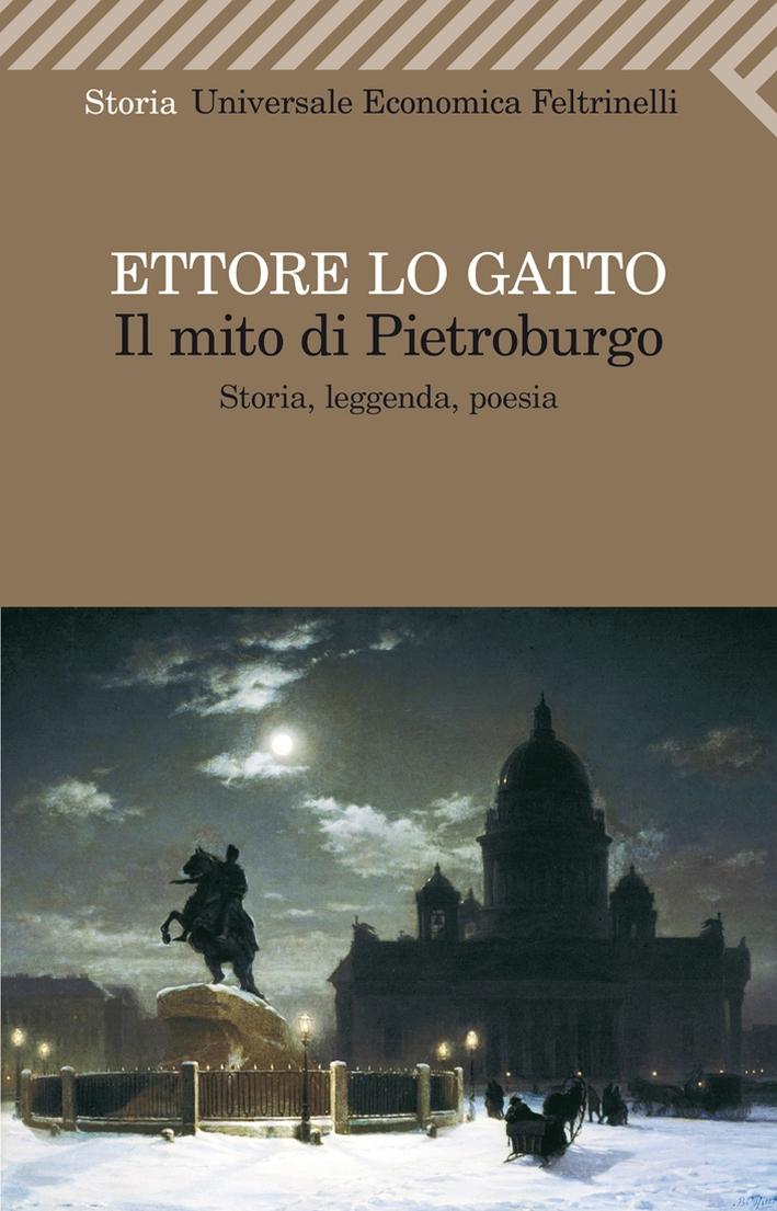 Il mito di Pietroburgo. Storia, leggenda, poesia.