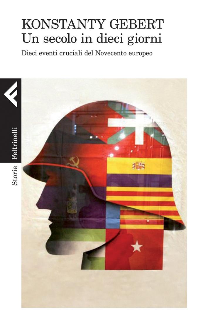 Un secolo in dieci giorni. Dieci eventi memorabili del Novecento europeo